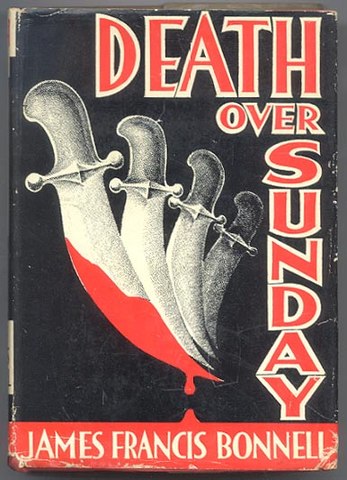 DEATH OVER SUNDAY. James Francis BONNELL.