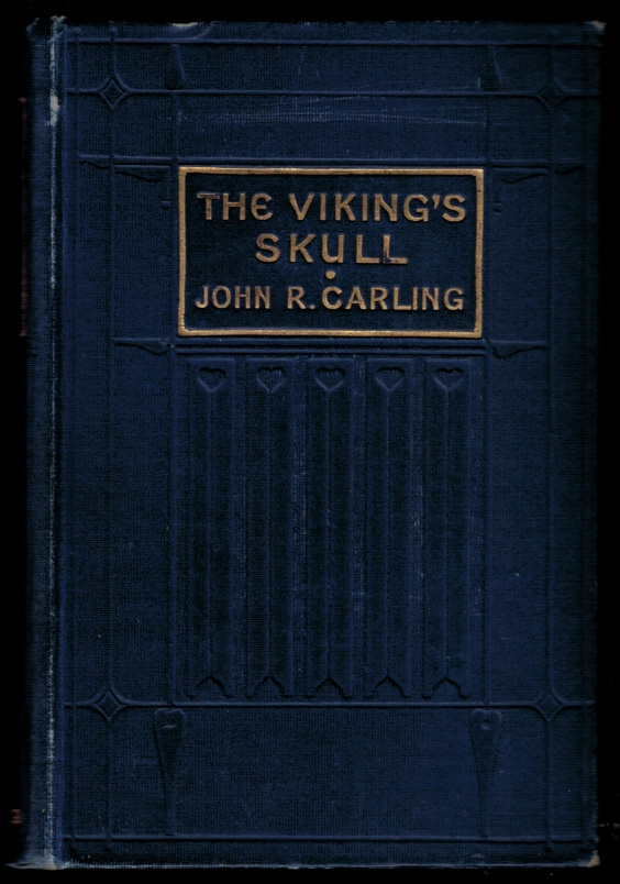 THE VIKING'S SKULL. Illustrations by Cyrus Cuneo. John R. CARLING.