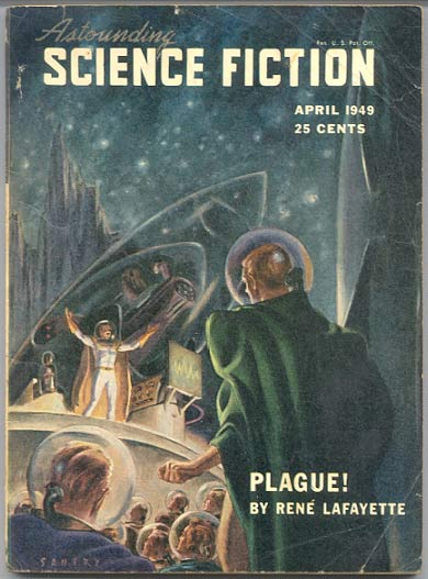 PLAGUE! by Rene Lafayette [pseudonym] [in] ASTOUNDING SCIENCE FICTION magazine, April, 1949 issue, Vol XLIII, No. 2. L. Ron HUBBARD.