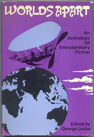 WORLDS APART. An Anthology in Facsimile. George LOCKE.