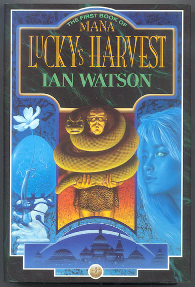 LUCKY'S HARVEST. The First Book of Mana. Ian WATSON.