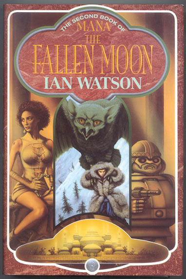 THE FALLEN MOON. The Second Book of Mana. Ian WATSON.