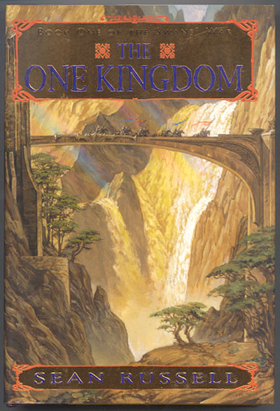 THE ONE KINGDOM. Book One of the Swan's War. Sean RUSSELL.