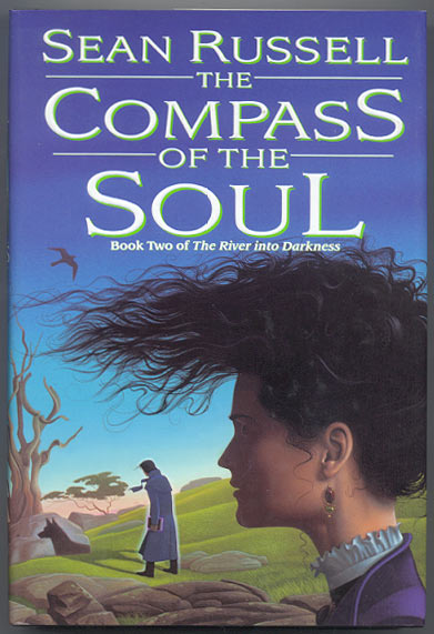 THE COMPASS OF THE SOUL. Book Two of The River Into Darkness. Sean RUSSELL.