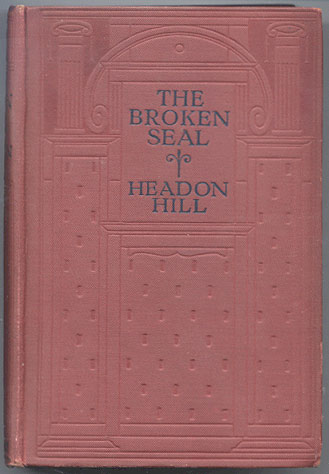 THE BROKEN SEAL. Headon HILL, Francis Edward Grainger.