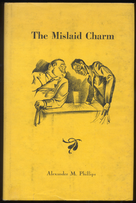 THE MISLAID CHARM. With Illustrations by Herschel Levit. Alexander M. PHILLIPS.