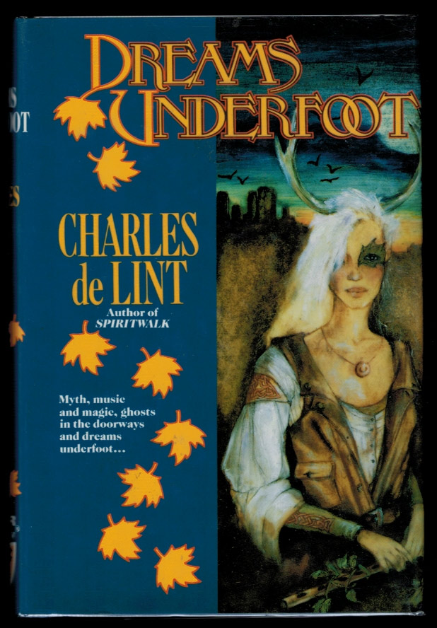 DREAMS UNDERFOOT. The Newford Collection. Charles De Lint.