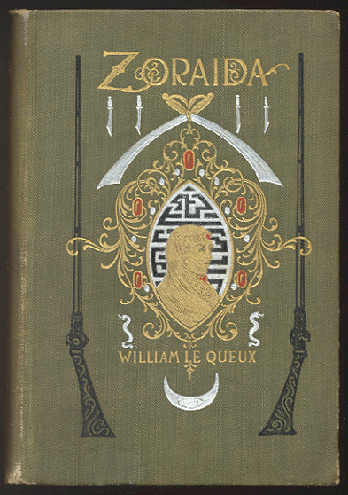 ZORAIDA. A Romance of The Harem and the Great Sahara. Illustrated by Harold Piffard. William LE QUEUX.