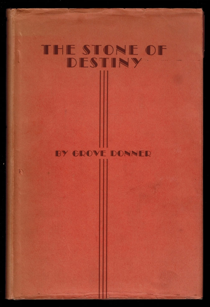 THE STONE OF DESTINY; Or An Altar, The Corner-Stone Of The World. Dedicated to the School of Philosophy in the Modern World. By Grove Donner (pseudonym). Grove DONNER, Manly P. HALL, Mrs. Florence Harvey Harvey, Introducer.