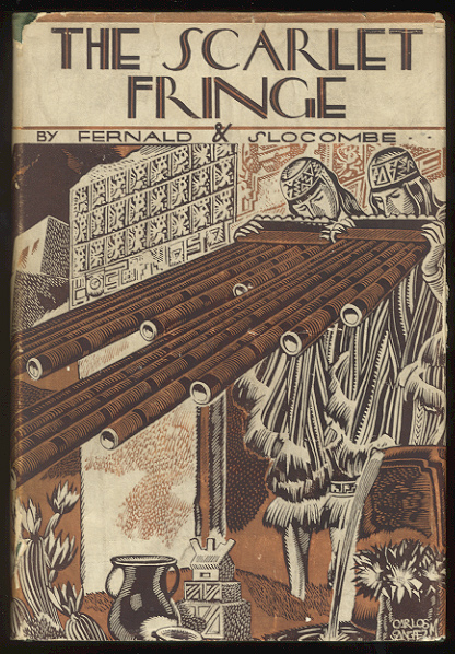 THE SCARLET FRINGE. Illustrated by Carlos Sanchez M. Helen C. FERNALD, Edwin M. Slocombe.