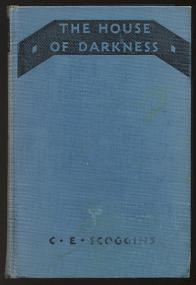 THE HOUSE OF DARKNESS. C. E. SCOGGINS.