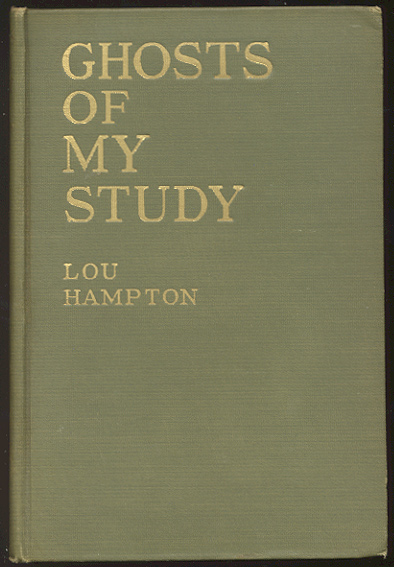 GHOSTS OF MY STUDY. A Book of Short Stories. Lou HAMPTON.
