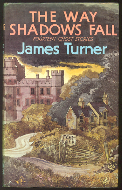 THE WAY SHADOWS FALL. Fourteen Ghost Stories. James TURNER.