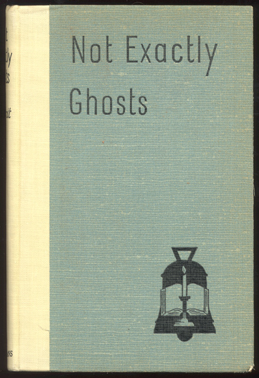NOT EXACTLY GHOSTS. Sir Andrew CALDECOTT.