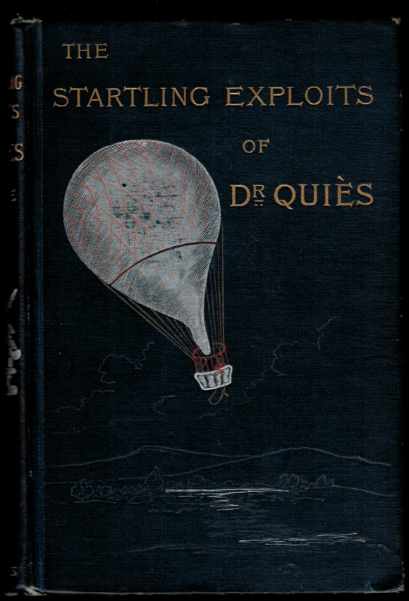 THE STARTLING EXPLOITS OF DR. J.B. QUIES. From the French of Paul Celiere by Mrs. Cashel Hoey and Mr. John Lillie. With 120 Illustrations. Paul CELIERE.