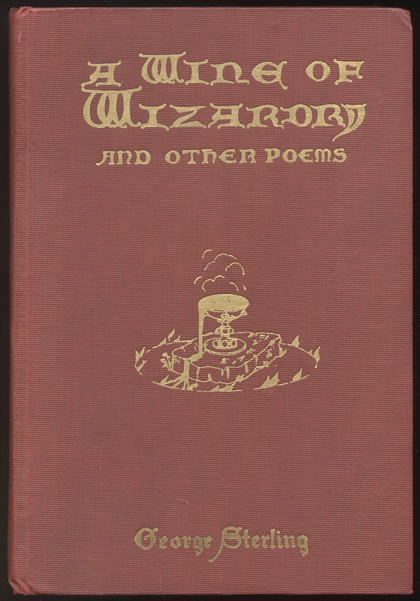 A WINE OF WIZARDRY And Other Poems. George STERLING.