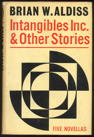 INTANGIBLES, INC. And Other Stories. Five Novellas. Brian W. ALDISS.