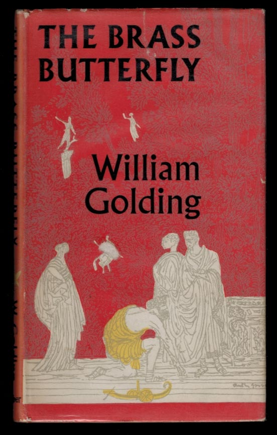 THE BRASS BUTTERFLY. A Play in Three Acts. William GOLDING.