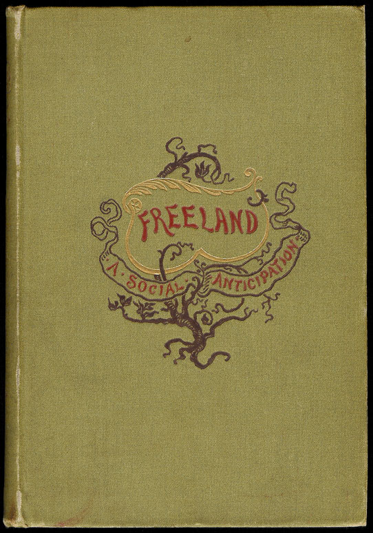 FREELAND. A Social Anticipation. Translated by Arthur Ransom. Dr. Theodor HERTZKA, Arthur RANSOM.