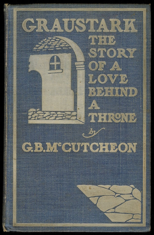 GRAUSTARK. The Story of a Love Behind a Throne. George Barr McCUTCHEON.