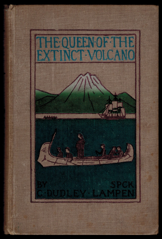 THE QUEEN OF THE EXTINCT VOLCANO. A Story of Adventure. Illustrated by Leonard Linsdell. C. Dudley LAMPEN.