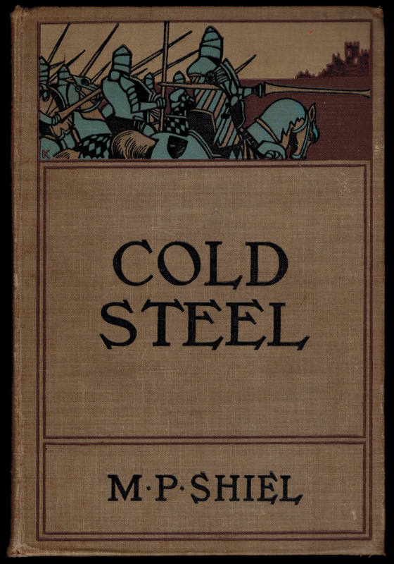 COLD STEEL. M. P. SHIEL, Matthew Phipps.