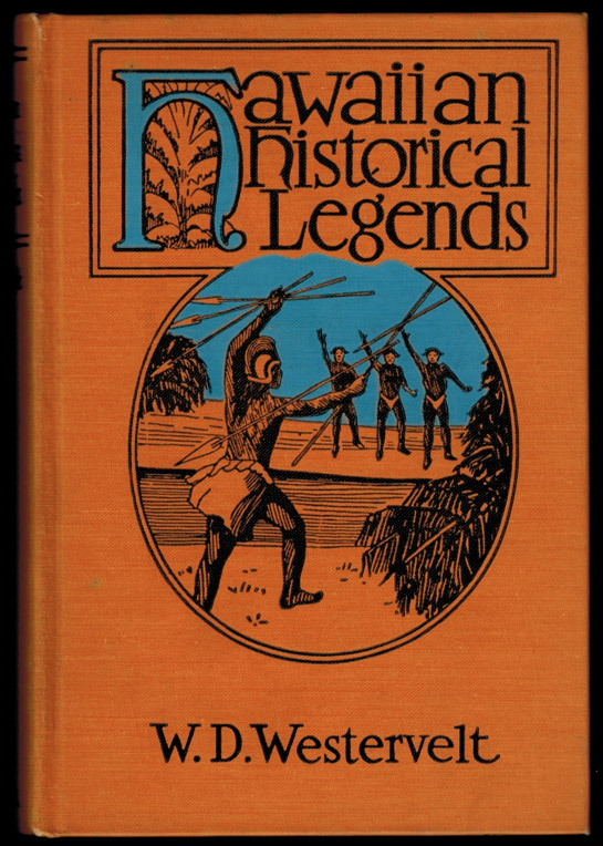 HAWAIIAN HISTORICAL LEGENDS. Illustrated. W. D. WESTERVELT.