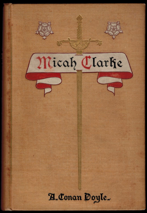 MICAH CLARKE. His Statement as Made to his Three Grandchildren Joseph, Gervas, & Reuben During the Hard Winter of 1734... Illustrated by George Willis Bardwell. Arthur Conan DOYLE.