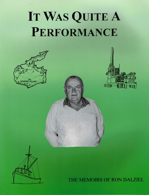 IT WAS QUITE A PERFOMANCE. The Memoirs of Ron Dalziel. Ron DALZIEL.