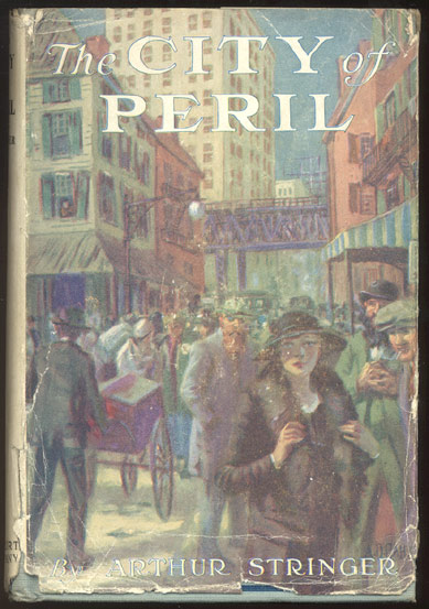 THE CITY OF PERIL. Arthur STRINGER.