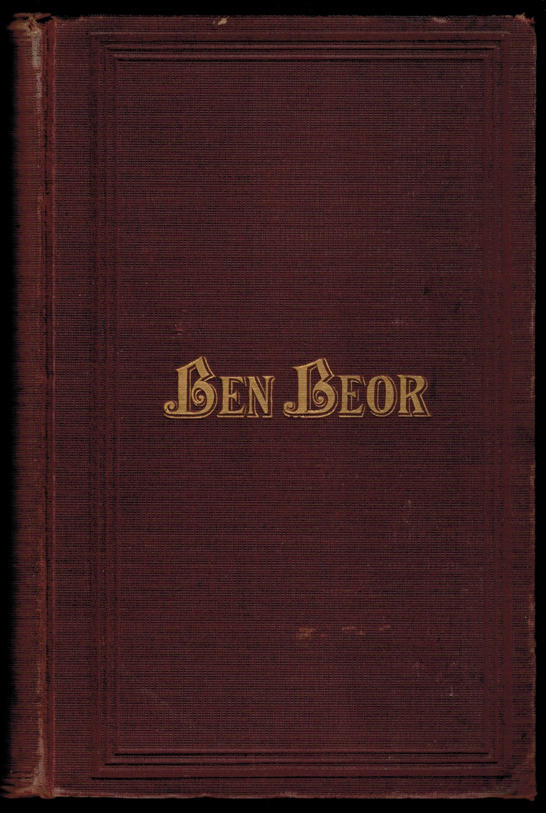 "BEN-BEOR. A Historical Story. In Two Divisions. Part I.- Lunar Intaglios. The Man in the Moon, a Counterpart of Wallace's ""Ben Hur."" Part II. Historical Phantasmagoria. The Wandering Gentile, a Companion Romance to Sue's ""Wandering Jew."" H. M. BIEN."