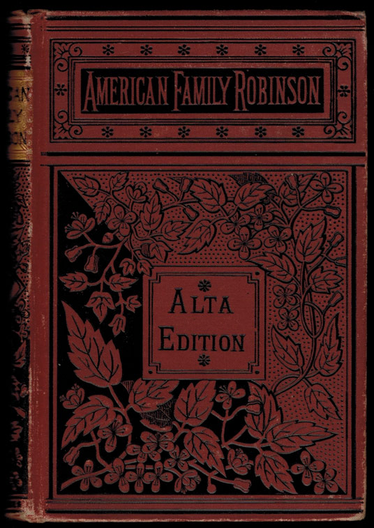 THE AMERICAN FAMILY ROBINSON; or, The Adventures of a Family Lost in the Great Desert of the West. With Illustrations. D. W. BELISLE, David.