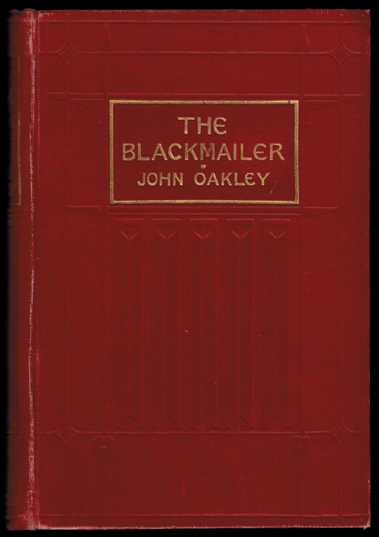 THE BLACKMAILER. Illustrations by Edward Read. John OAKLEY.