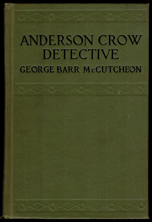 ANDERSON CROW DETECTIVE. Illustrated by John T. McCutcheon. George Barr McCUTCHEON.