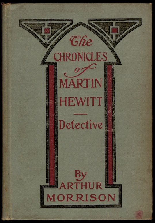 THE CHRONICLES OF MARTIN HEWITT DETECTIVE. New Illustrated Edition. Illustrated by W. Kirkpatrick. Arthur MORRISON.