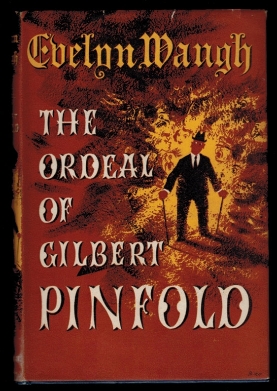 THE ORDEAL OF GILBERT PINFOLD. A Conversation Piece. Evelyn WAUGH.