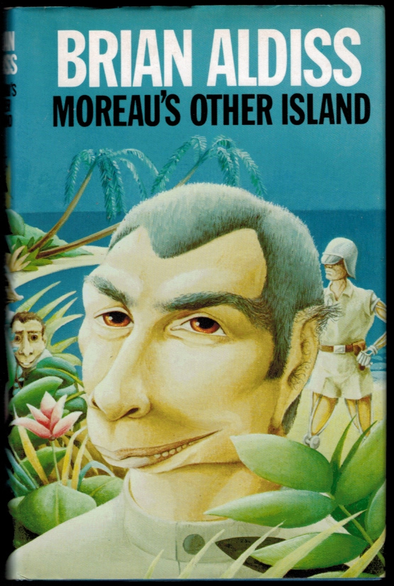 MOREAU'S OTHER ISLAND. A Novel. Brian ALDISS.