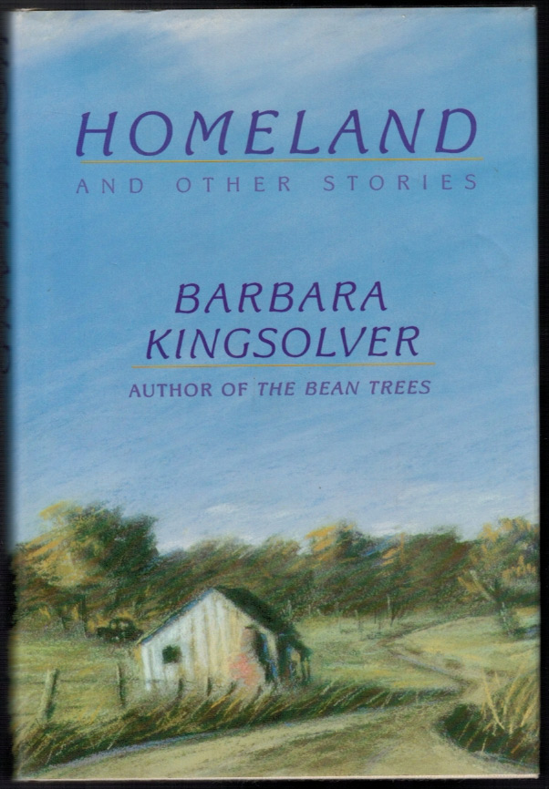 HOMELAND And Other Stories. Barbara KINGSOLVER.