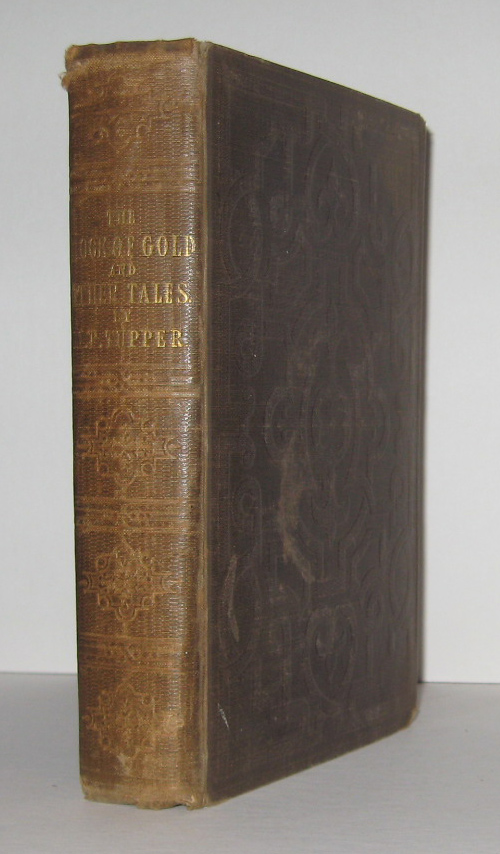 THE CROCK OF GOLD, And Other Tales; being a publisher's bind-up of four titles, THE CROCK OF GOLD: A Tale of Covetousness; THE TWINS: A Tale of Cocealment; HEART: A Tale of Falsewitness [and hidden away at the end] SIX AMERICAN BALLADS, Now First Collected. With Illustrations by John Leech. Martin Farquhar TUPPER.