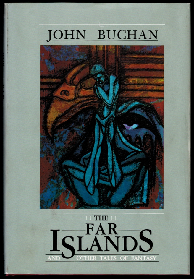 THE FAR ISLANDS And Other Tales of Fantasy. Edited by John Bell. John BUCHAN.