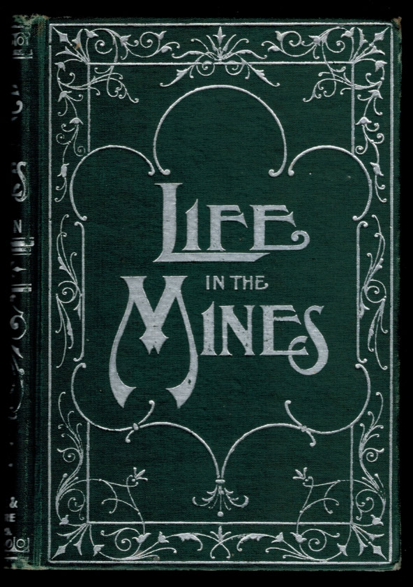 LIFE IN THE MINES; Or Crime Avenged. Including Thrilling Adventures Among Miners and Outlaws. Copiously Illustrated by H.S. DeLay. Charles SIMPSON.