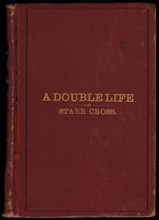 A DOUBLE LIFE Or Starr Cross. A Hypnotic Romance. Herbert E. CHASE.