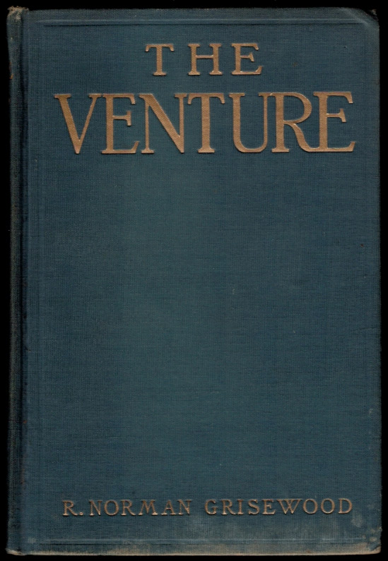 THE VENTURE. A Story of the Shadow World. R. Norman GRISEWOOD.