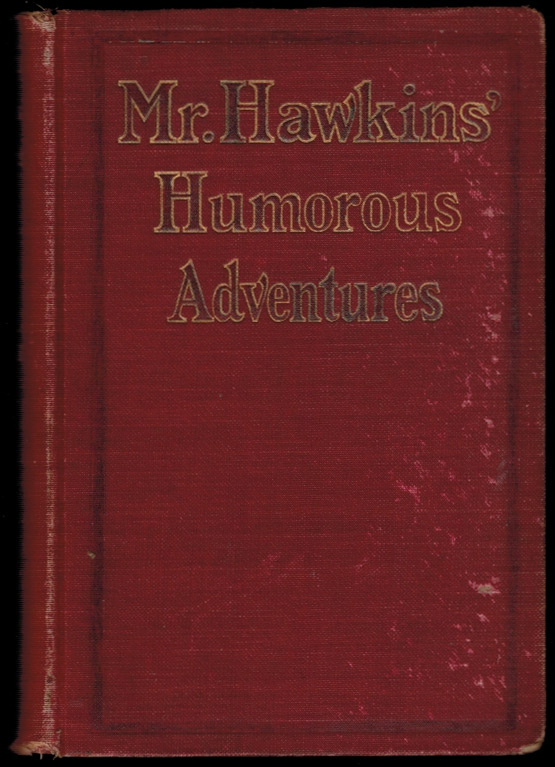 MR. HAWKINS' HUMOROUS ADVENTURES. Edgar FRANKLIN, Edgar Franklin Stearns.