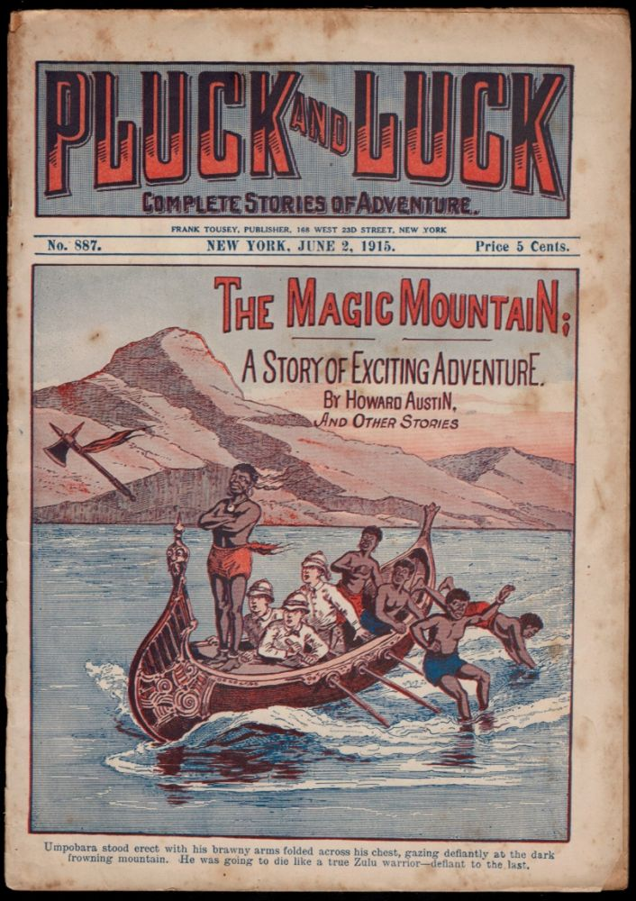 THE MAGIC MOUNTAIN. A Story of Exciting Adventure. By Howard Austin. Pluck and Luck Weekly No. 887. Howard DIME NOVEL. PLUCK AND LUCK WEEKLY No. 887. AUSTIN.