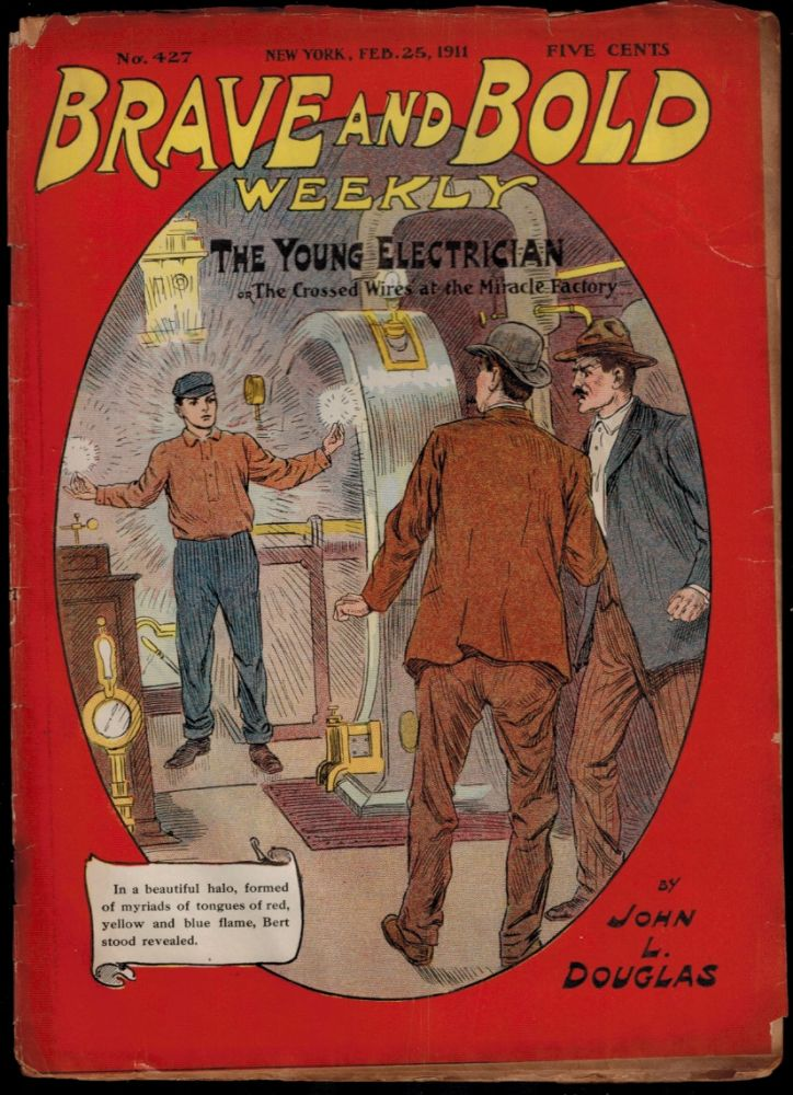 THE YOUNG ELECTRICIAN; Or, The Crossed Wires at the Miracle Factory. By John L. Douglas. Brave and Bold Weekly No. 427. John L. DIME NOVEL. BRAVE AND BOLD WEEKLY No. 427. DOUGLAS.