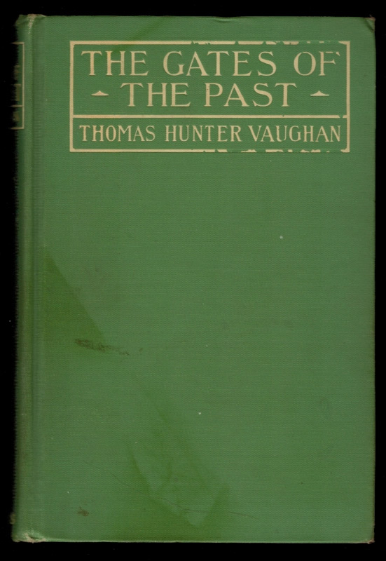 THE GATES OF THE PAST. Thomas Hunter VAUGHAN.