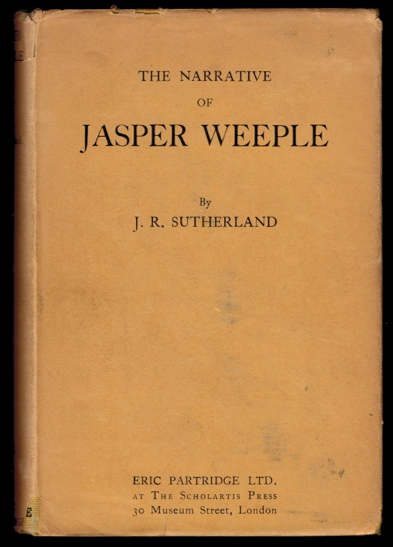 THE NARRATIVE OF JASPER WEEPLE. Being an Account of his Strange Journey to the Land of Midanglia, and of all that Happened to him in that Country. James SUTHERLAND.