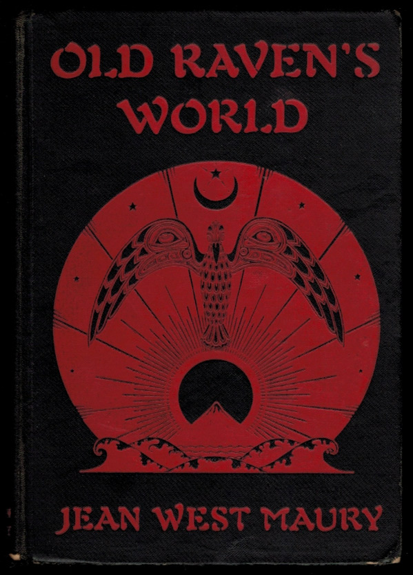 OLD RAVEN'S WORLD. With Illustrations by Ben Kutcher. Jean West MAURY.