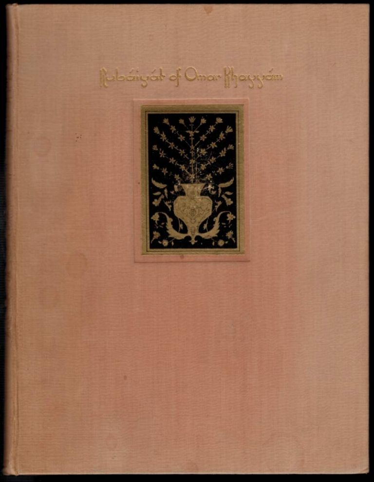 RUBAIYAT OF OMAR KHAYYAM. The First and Fourth Renderings in English Verse by Edward Fitzgerald. With Illustrations by Will Pogany. Willy POGANY, Edward FITZGERALD.